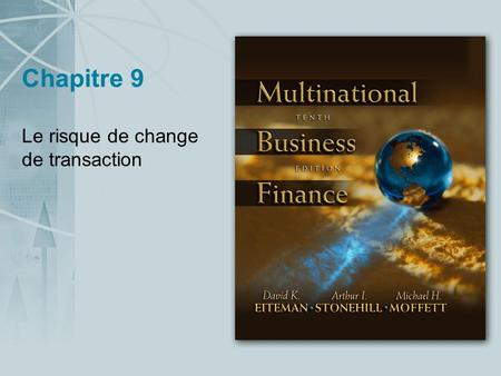 Chapitre 9 Le risque de change de transaction. Copyright © 2004 Pearson Addison-Wesley. All rights reserved. 8-2 Le risque de change Lexposition au risque.