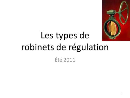 Les types de robinets de régulation