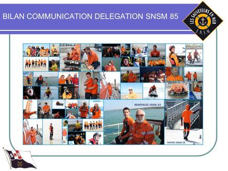 BILAN COMMUNICATION DELEGATION SNSM 85