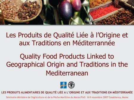 Les Produits de Qualité Liée à l'Origine et aux Traditions en Méditerrannée Quality Food Products Linked to Geographical Origin and Traditions in the.