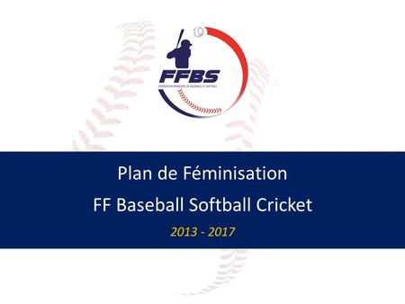 Plan de Féminisation FF Baseball Softball Cricket 2013 - 2017.