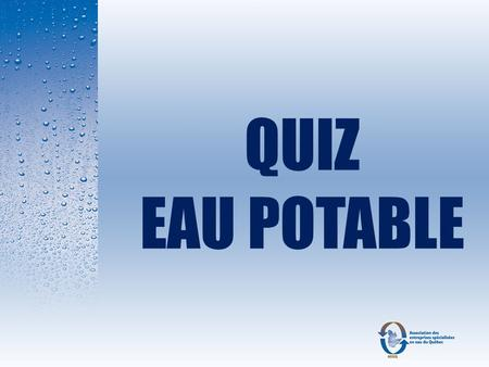 QUIZ EAU POTABLE.