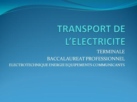 TRANSPORT DE L'ELECTRICITE