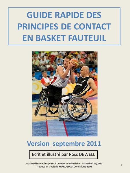 GUIDE RAPIDE DES PRINCIPES DE CONTACT EN BASKET FAUTEUIL Ecrit et illustré par Ross DEWELL Adapted from Principles Of Contact In Wheelchair Basketball.