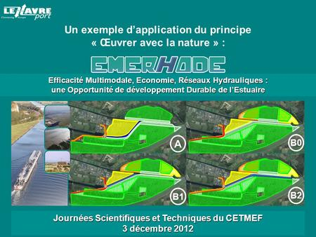 Un exemple d'application du principe « Œuvrer avec la nature » : A