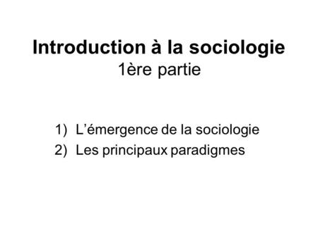 Introduction à la sociologie 1ère partie