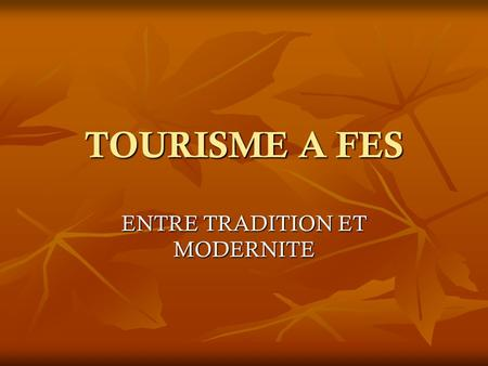ENTRE TRADITION ET MODERNITE
