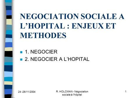 NEGOCIATION SOCIALE A L'HOPITAL : ENJEUX ET METHODES