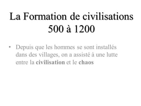 La Formation de civilisations 500 à 1200