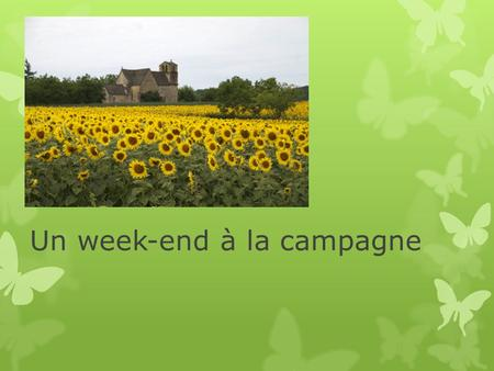 Un week-end à la campagne