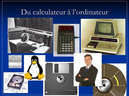Du calculateur à lordinateur. Le développement du calcul -Additions -Soustractions -Multiplications -Divisions 2 9 4 8 5 3 1 Le boulier chinois (-700.