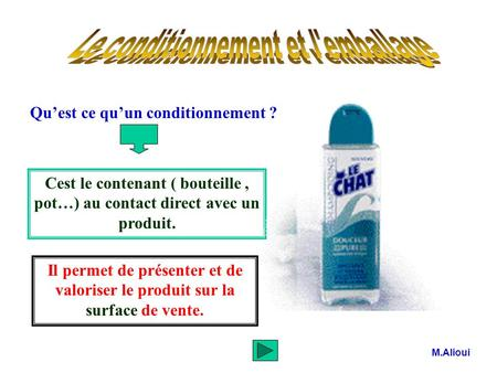 Le conditionnement et l'emballage