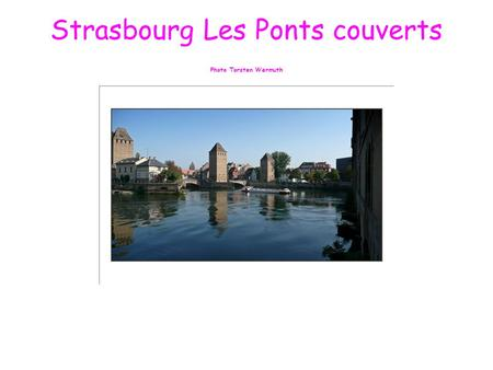 Strasbourg Les Ponts couverts Photo Torsten Wermuth.