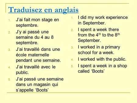 Traduisez en anglais I did my work experience in September.