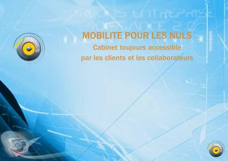 MES BESOINS CONTACT AVEC MES CLIENTS CONTACT AVEC MES COLLABORATEURS