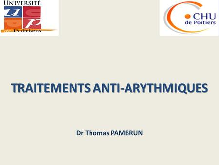 TRAITEMENTS ANTI-ARYTHMIQUES Dr Thomas PAMBRUN. 1- PRINCIPE REGISSANT TOUTE ARYTHMIE : « LE TRIANGLE DE COUMEL » 2- DIFFERENTS CARDIOMYOCYTES ET DIFFERENTS.