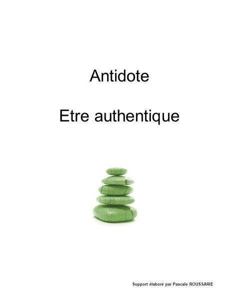 Antidote Etre authentique