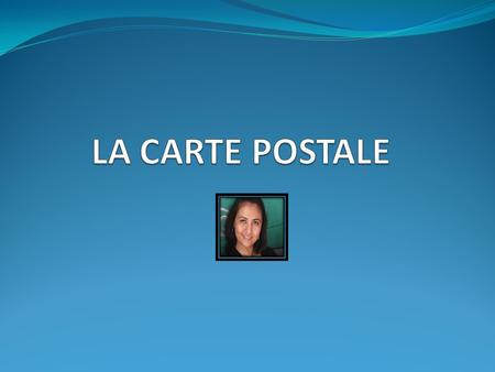¿Que contiene la carta postal? 1. La date. 2. Une photo 3. La salutation 4. Le Nom 5. Lâge 6. La Nationalite 7. La profession 8. LEtat civil 9. L Adresse.