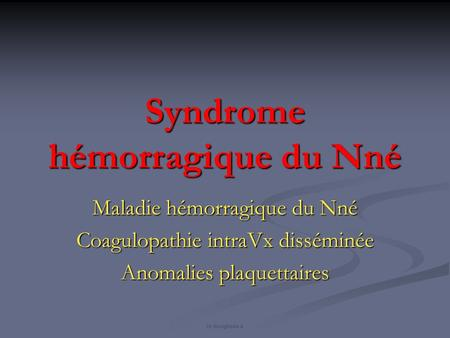 Syndrome hémorragique du Nné