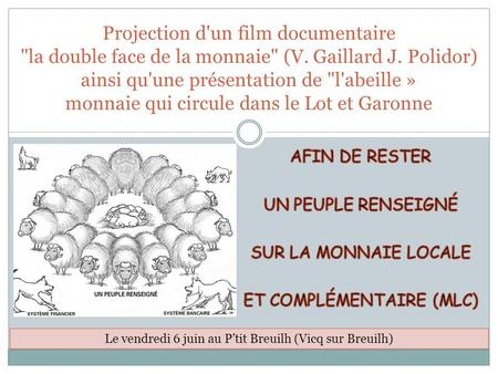 Projection d'un film documentaire la double face de la monnaie (V