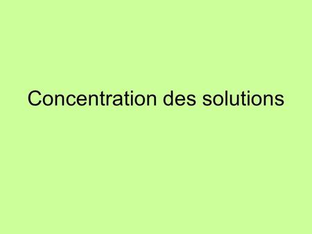 Concentration des solutions