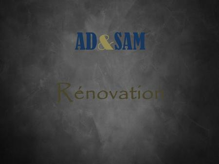 AD&SAM Rénovation.