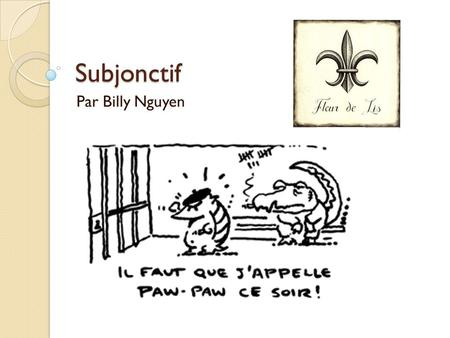 Subjonctif Par Billy Nguyen.