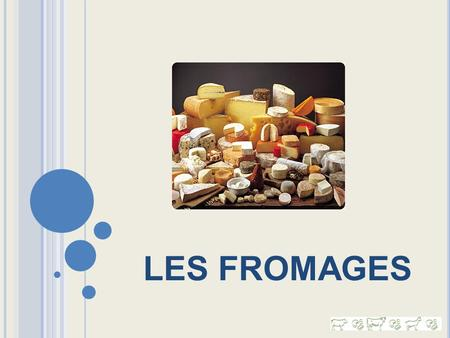 LES FROMAGES.