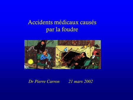 Accidents médicaux causés par la foudre Dr Pierre Carron 21 mars 2002.