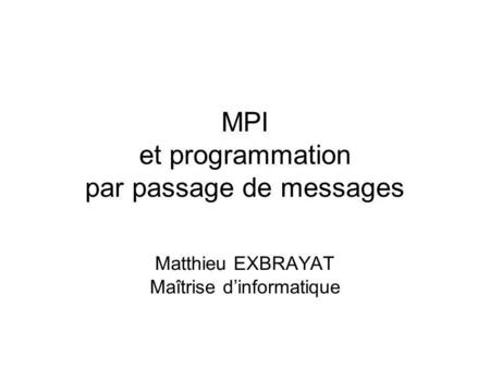 MPI et programmation par passage de messages