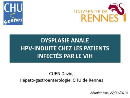 DYSPLASIE ANALE HPV-INDUITE CHEZ LES PATIENTS INFECTÉS PAR LE VIH