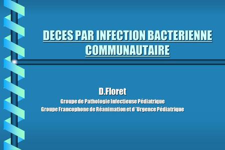 DECES PAR INFECTION BACTERIENNE COMMUNAUTAIRE