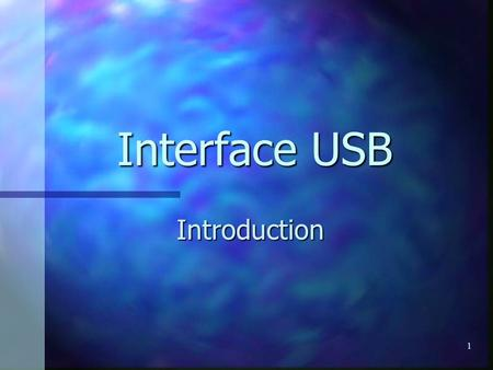 1 Interface USB Introduction. 2 G é n é ralit é s sur l USB : origines Le bus USB est donc r é ellement n é de l alliance en 1994 de sept partenaires.