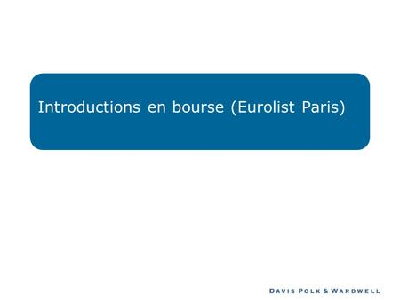 Introductions en bourse (Eurolist Paris). Sommaire – Introductions en bourse (Eurolist Paris) Quelques chiffres Conditions dadmission Procédure dadmission.