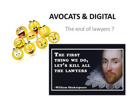 AVOCATS & DIGITAL The end of lawyers ?. LENJEU ?