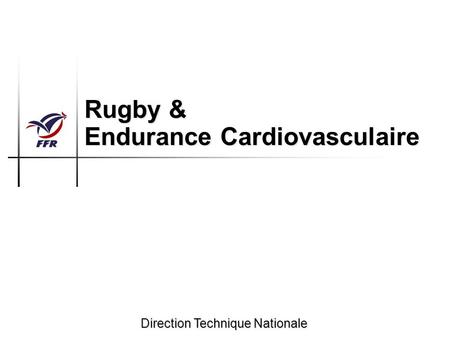 Rugby & Endurance Cardiovasculaire Direction Technique Nationale.