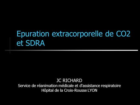 Epuration extracorporelle de CO2 et SDRA