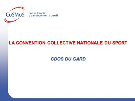 LA CONVENTION COLLECTIVE NATIONALE DU SPORT CDOS DU GARD.