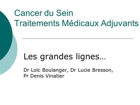 Cancer du Sein Traitements Médicaux Adjuvants