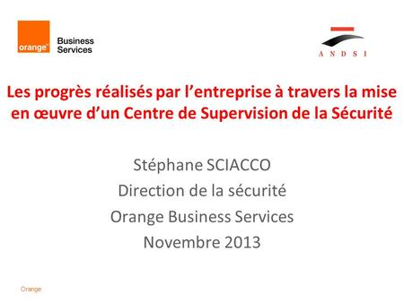 Direction de la sécurité Orange Business Services Novembre 2013