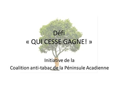 Initiative de la Coalition anti-tabac de la Péninsule Acadienne