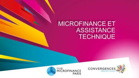 MICROFINANCE ET ASSISTANCE TECHNIQUE