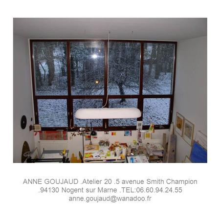 ANNE GOUJAUD.Atelier 20.5 avenue Smith Champion.94130 Nogent sur Marne.TEL:06.60.94.24.55