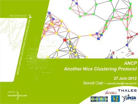 ANCP Another Nice Clustering Protocol 27 Juin 2012 Benoit Clair – PFE.