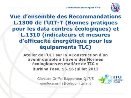 Committed to Connecting the World International Telecommunication Union Vue densemble des Recommandations L.1300 de lUIT-T (Bonnes pratiques pour les data.