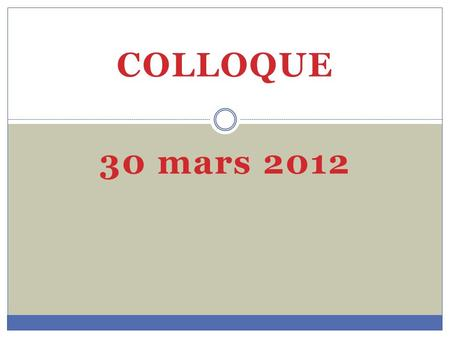 COLLOQUE 30 mars 2012.