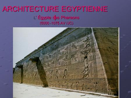 ARCHITECTURE EGYPTIENNE l