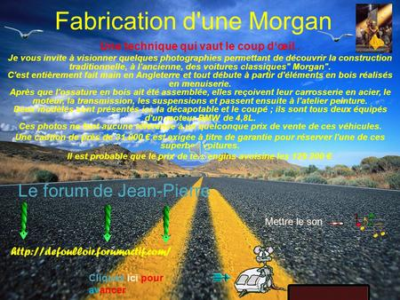 Fabrication d'une Morgan