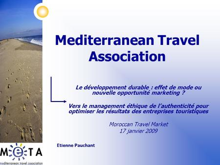 Mediterranean Travel Association Le développement durable : effet de mode ou nouvelle opportunité marketing ? Vers le management éthique de lauthenticité