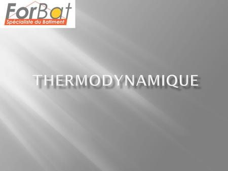 THERMODYNAMIQUE.
